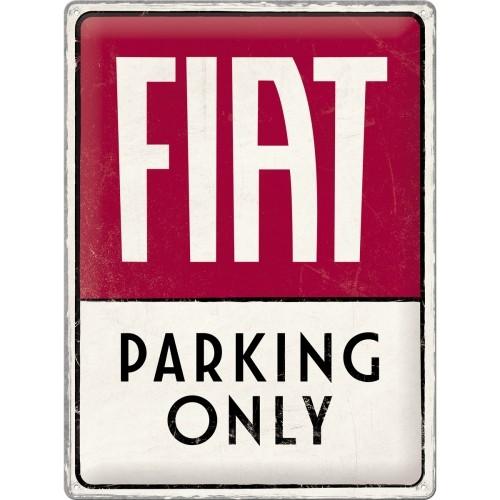 Blechschild - Fiat - Parking Only, 30 x 40 cm