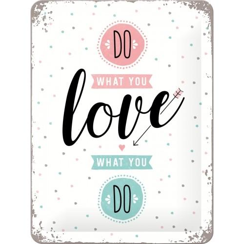 Blechschild - Do what you love, 15 x 20 cm