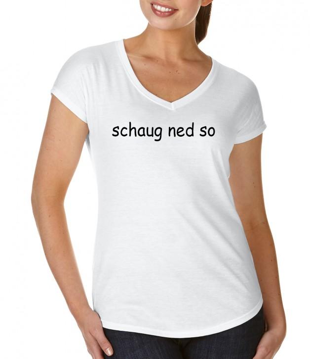 T-Shirt mit Spruch, Schaug net so, Damen, schwarz oder weiß