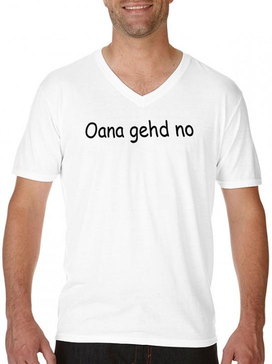 T-Shirt mit Spruch - Oana gehd no - Bayerisch Herren Weiß