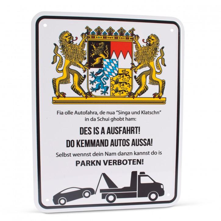 """Parkschild """"Des is a Ausfahrt!"""""""