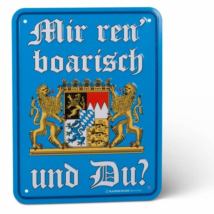 """Blechschild """"Mir ren boarisch und du?"""""""